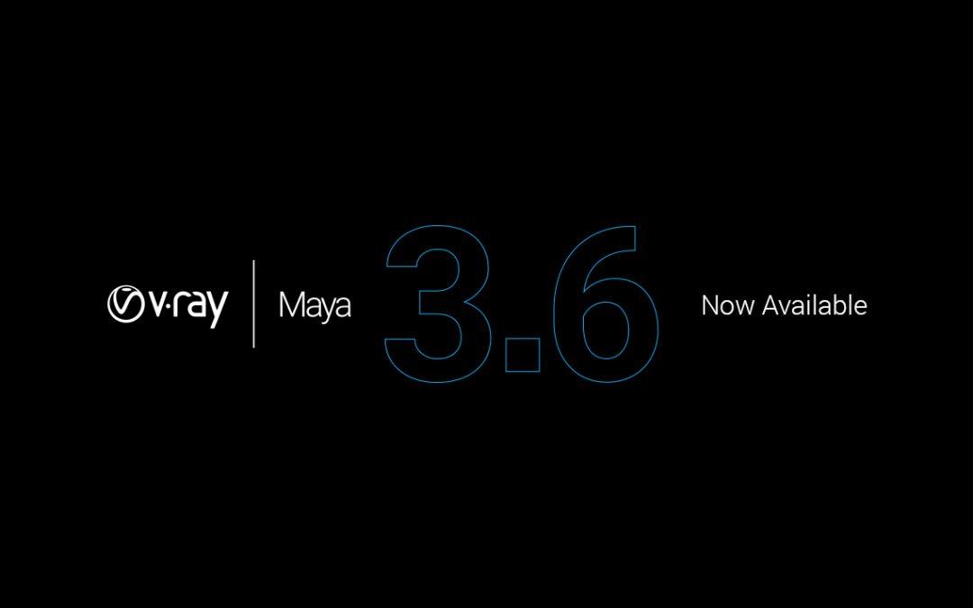 Phát hành V-Ray 3.6 For Maya
